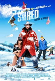 Shred is the best movie in Tom Green filmography.