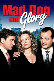 Mad Dog and Glory - movie with Bill Murray.