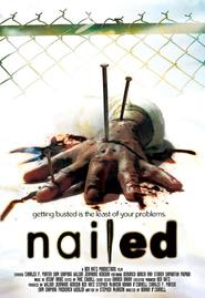 Nailed - movie with Jake Gyllenhaal.
