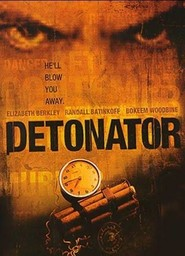 Detonator is the best movie in Denis Forest filmography.