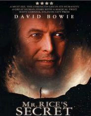 Mr. Rice's Secret - movie with David Bowie.