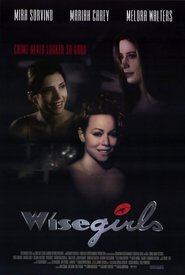 WiseGirls - movie with Mariah Carey.