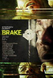 Brake - movie with Stephen Dorff.