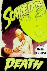 Scared to Death is the best movie in Bela Lugosi filmography.