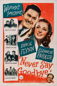Never Say Goodbye - movie with Errol Flynn.