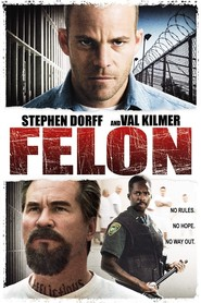 Felon is the best movie in Stephen Dorff filmography.