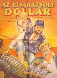 Az elvarazsolt dollar is the best movie in Ferenc Zenthe filmography.