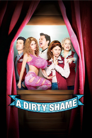 A Dirty Shame is the best movie in Selma Blair filmography.