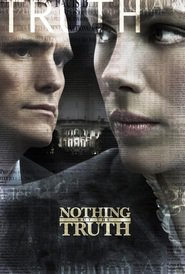 Nothing But the Truth - movie with Kate Beckinsale.