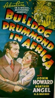 Bulldog Drummond in Africa - movie with Anthony Quinn.