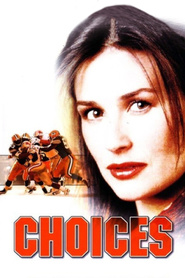 Choices - movie with Demi Moore.