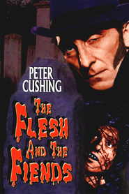 The Flesh and the Fiends is the best movie in Peter Cushing filmography.