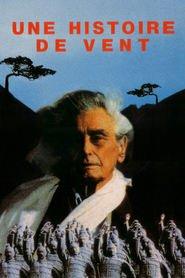 Une histoire de vent is the best movie in Joris Ivens filmography.