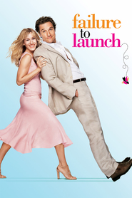 Failure to Launch - movie with Matthew McConaughey.