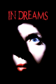 In Dreams is the best movie in Annette Bening filmography.