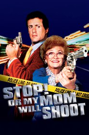 Stop! Or My Mom Will Shoot - movie with Sylvester Stallone.