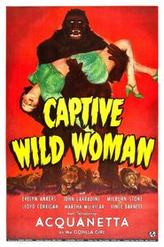 Captive Wild Woman is the best movie in Martha Vickers filmography.