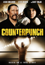 Counterpunch - movie with Danny Trejo.