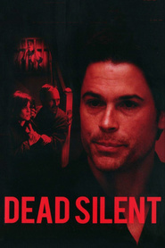 Dead Silent - movie with Rob Lowe.
