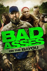 Bad Asses on the Bayou - movie with Danny Trejo.