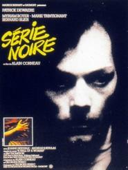 Serie noire is the best movie in Bernard Blier filmography.