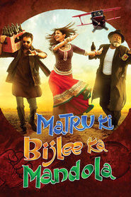Matru ki Bijlee ka Mandola is the best movie in Anushka Sharma filmography.