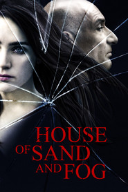 House of Sand and Fog - movie with Kim Dickens.