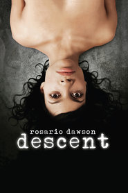 Descent - movie with Rosario Dawson.