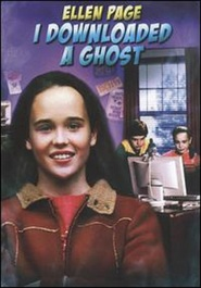 I Downloaded a Ghost - movie with Ellen Page.