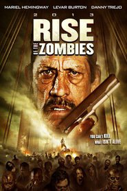 Rise of the Zombies - movie with Danny Trejo.
