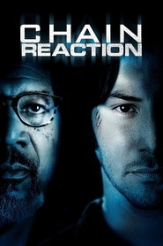 Chain Reaction - movie with Keanu Reeves.