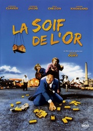 La soif de l'or is the best movie in Catherine Jacob filmography.