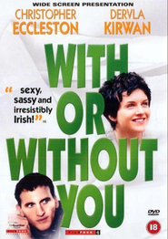 With or Without You is the best movie in Alun Armstrong filmography.