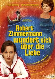 Robert Zimmermann wundert sich uber die Liebe is the best movie in Detlev Buck filmography.