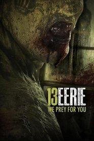 13 Eerie is the best movie in Katharine Isabelle filmography.