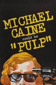 Pulp - movie with Michael Caine.