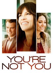 You're Not You - movie with Josh Duhamel.