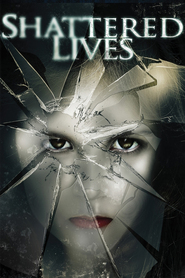 Shattered Lives is the best movie in Skyler Caleb filmography.