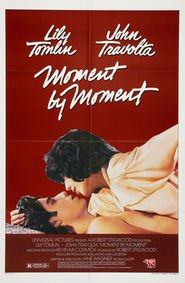 Moment by Moment - movie with John Travolta.