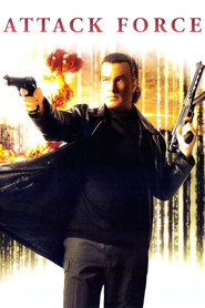 Attack Force - movie with Steven Seagal.