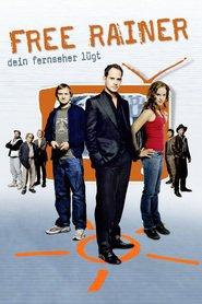 Free Rainer is the best movie in Gregor Bloeb filmography.