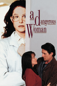 A Dangerous Woman - movie with Barbara Hershey.