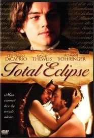 Total Eclipse is the best movie in Leonardo DiCaprio filmography.