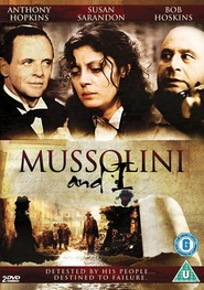 Mussolini and I - movie with Anthony Hopkins.