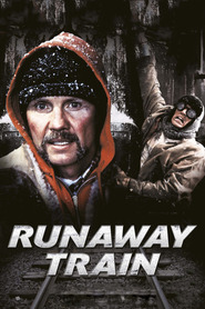 Runaway Train - movie with Eric Roberts.