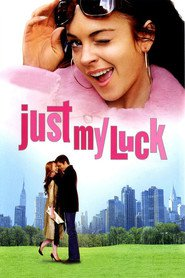 Just My Luck - movie with Lindsay Lohan.