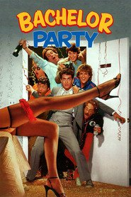 Bachelor Party - movie with Tom Hanks.