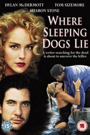 Where Sleeping Dogs Lie - movie with Sharon Stone.