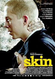 Skin is the best movie in Robert de Hoog filmography.