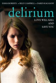 Delirium - movie with Bill Campbell.